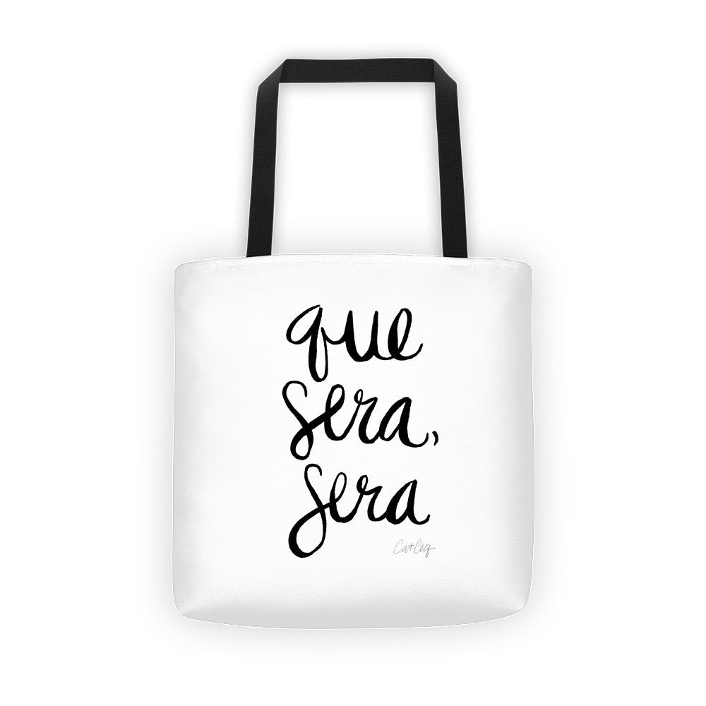 Whatever Will Be, Will Be – Black Type on White  •  Tote Bag