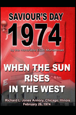 When the Sun Rises in the West: Saviour's Day 1974