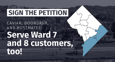 Caviar, Postmates, Doordash: Serve Ward 7 and 8 customers, too!