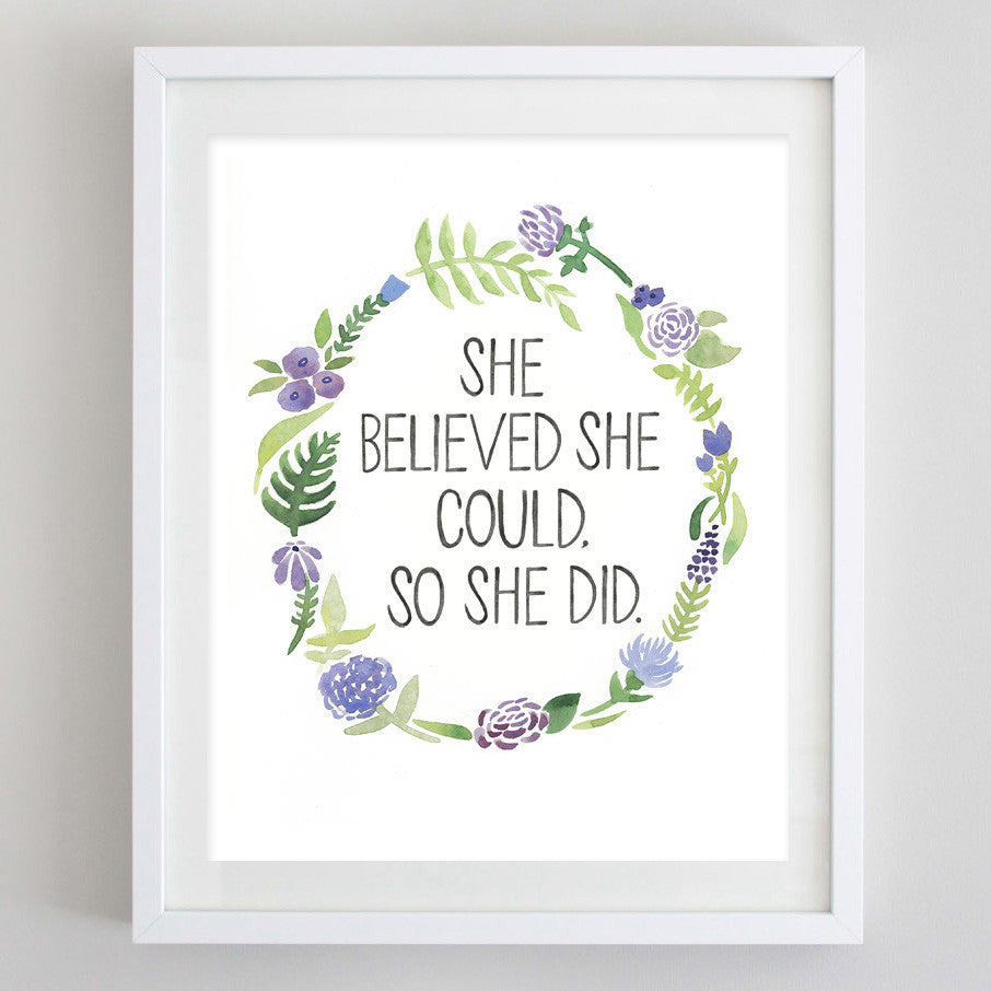 art print - she believed she could floral watercolor print - carly rae studio