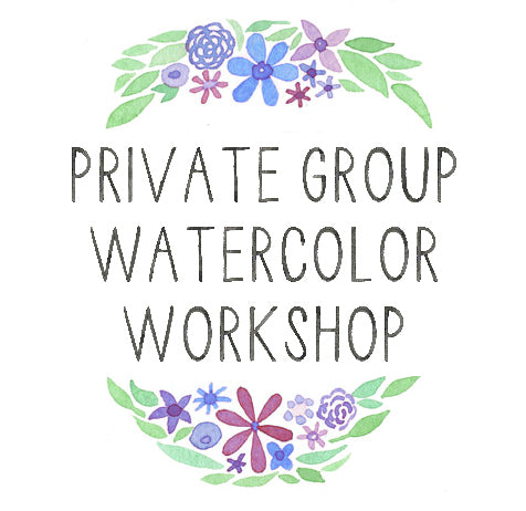 Private Group Watercolor Workshop