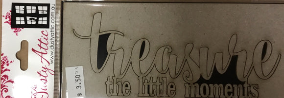 Dusty Attic Chipboard- Treasure the little moments