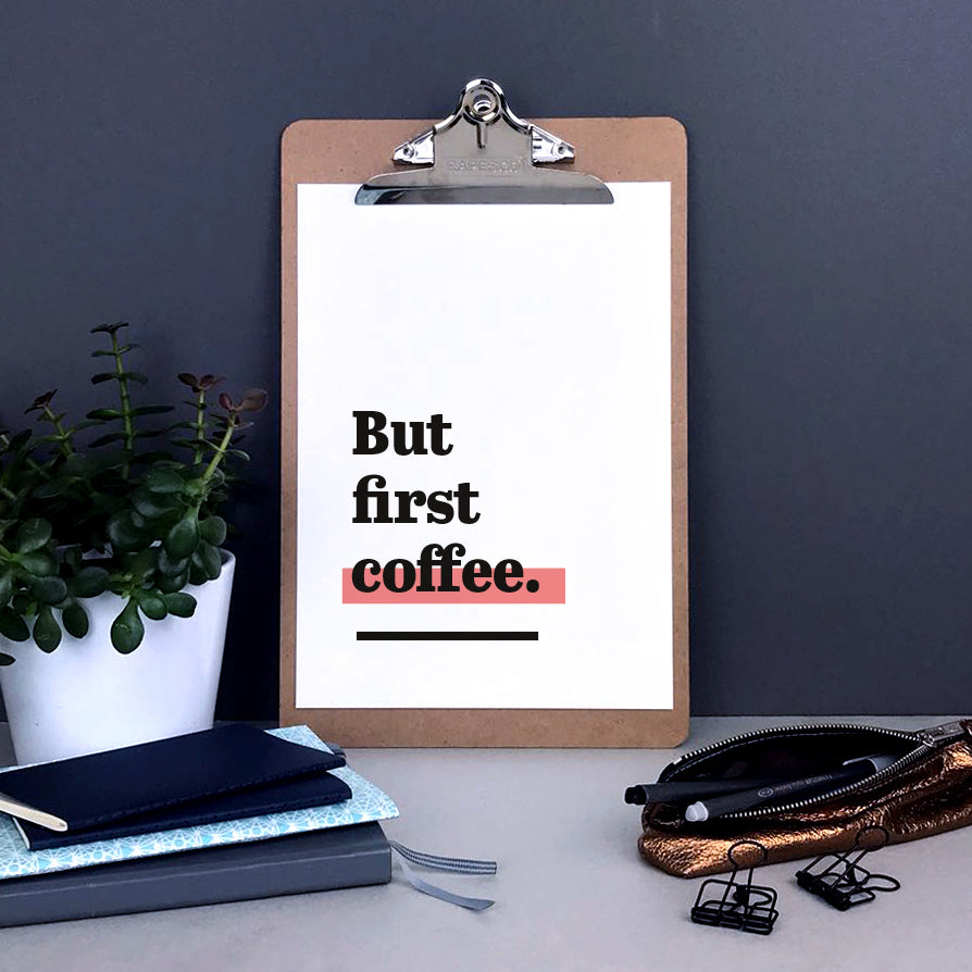 'But first coffee.' Typography wall art for coffee lover