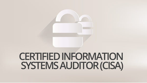 Certified Information Systems Auditor (CISA)