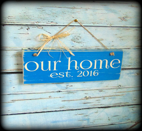 Our home sign, Established date plaque, Housewarming Gift