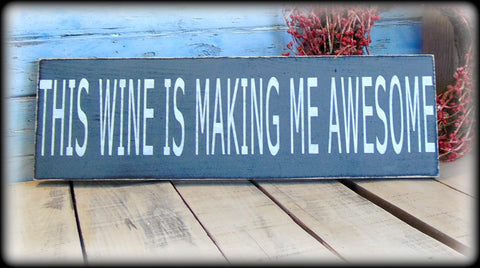Funny Wine Sign, Gift For Wine Lover, This Wine Is Making Me Awesome, Home Bar Decor