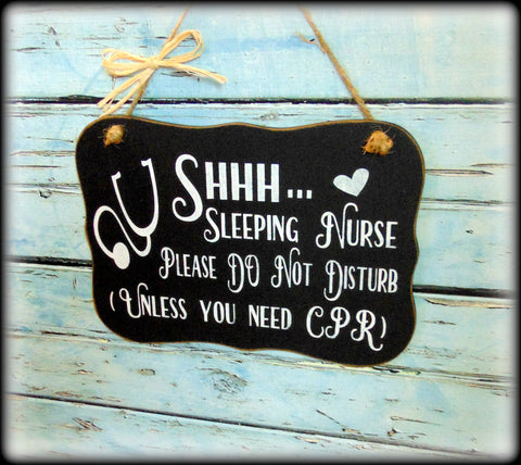Funny Gift For Nursing Student, Nurse Appreciation Week, Do Not Disturb Sleeping Nurse Sign