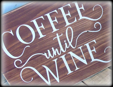 Coffee Until Wine Sign, Rustic Stained Kitchen Decor