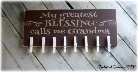 Hand Painted Wooden Sign - My greatest blessing calls me Grandma - Clothespin Photo Display - Picture Holder
