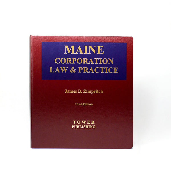 Maine Corporation Law & Practice from Tower Publishing