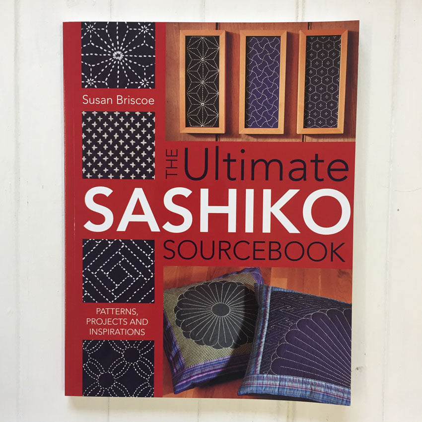 The Ultimate Sashiko Sourcebook