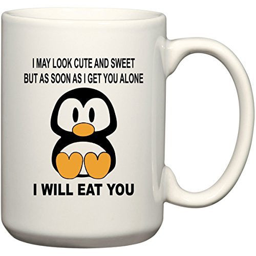 I May Look Cute and Sweet Penguin Coffee Mug by BeeGeeTees (15 oz)