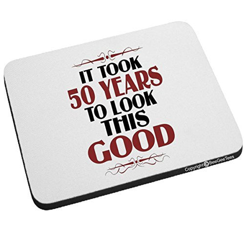 It Took 50 Years To Look This Good Birthday Mouse Pad by BeeGeeTees