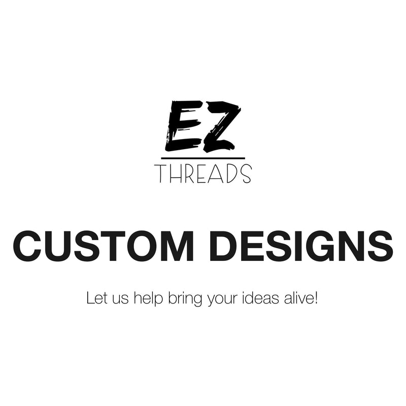 Custom Designs - Ez Threads