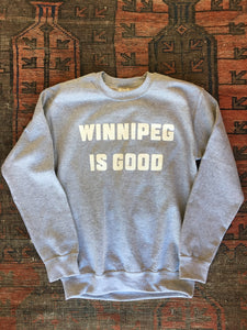 Winnipeg Is Good Crewneck