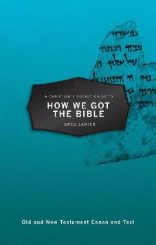 A Christian's Pocket Guide to How we got the Bible