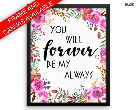 Always Forever Print, Beautiful Wall Art with Frame and Canvas options available  Decor