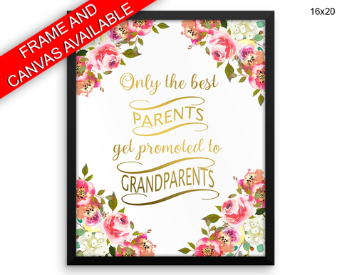Only The Best Parents Get Promoted To Grandparents Print, Beautiful Wall Art with Frame and Canvas