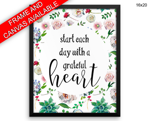 Start Each Day With A Grateful Heart Print, Beautiful Wall Art with Frame and Canvas options