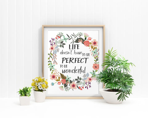 Wall Art Life Doesnt Have To Be Perfect To Be Wonderful Digital Print Life Doesnt Have To Be Perfect To Be Wonderful Poster Art Life Doesnt - Digital Download