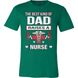 The Best Kind of DAD Raises a NURSE T-shirt - Vietees Shop Online