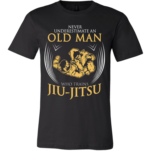 Nerver Underestimate - Old Man who trains JIU-JITSU - Vietees Shop Online