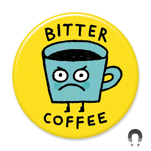 Bitter Coffee Big Magnet