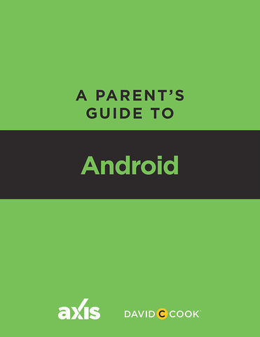 A Parent's Guide to Android | Axis Parent's Guide