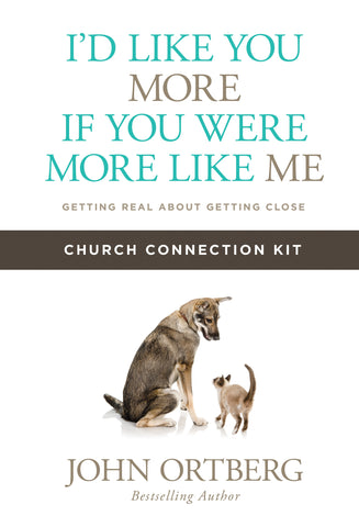 I'd Like You More if You Were More like Me - Church Connection Kit
