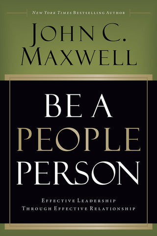 Be a People Person by John C. Maxwell