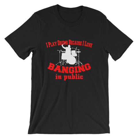 I Play Drums Banging in Public, Mens Short-Sleeve Unisex T-Shirt
