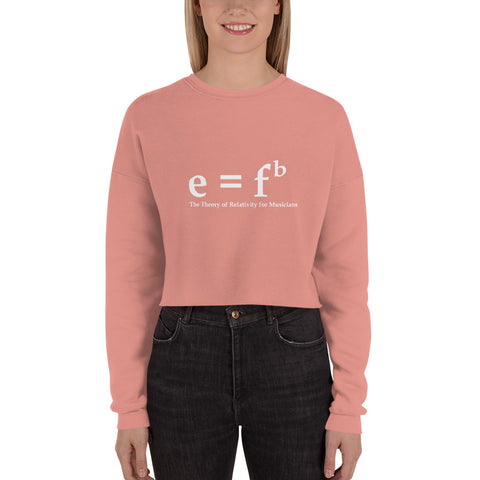 E = Fb. Theory of Relativity for Musicians. Womens Crop Sweatshirt