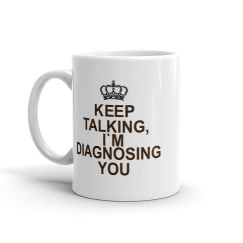 Image of Keep Talking I'm diagnosing you! Mug