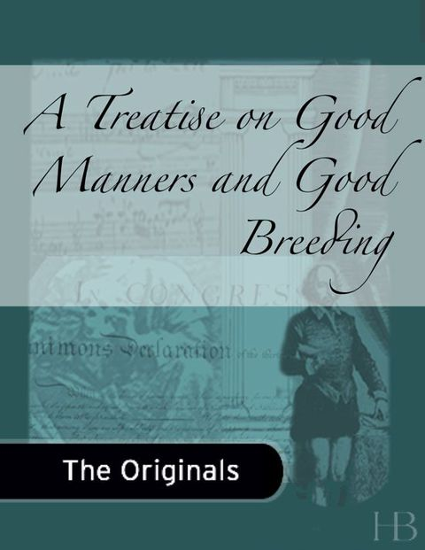 A Treatise on Good Manners and Good Breeding