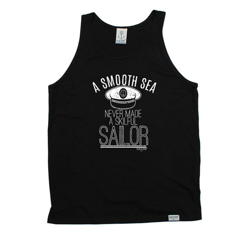 Ocean Bound - A Smooth Sea Never Made A Skilful Sailor - VEST TOP Funny Christmas Casual Birthday Tank