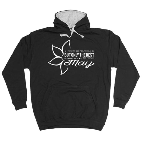 fonfella All Women Are Created Equal Best Born In May - HOODIE Funny