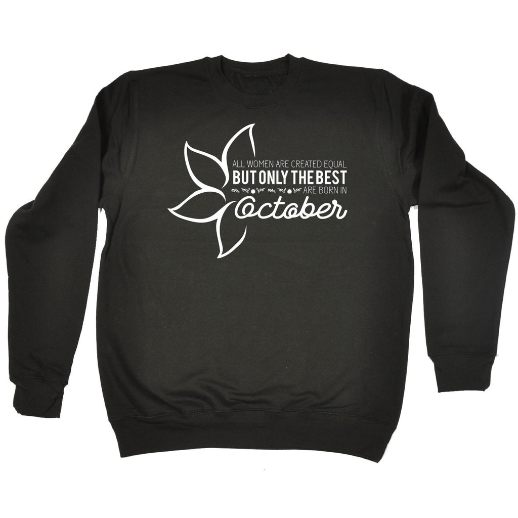 fonfella All Women Are Created Equal Best Born In October - SWEATSHIRT Funny
