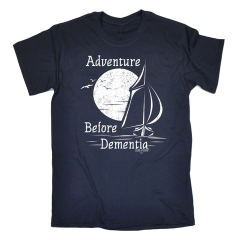 Ocean Bound Men's ADVENTURE BEFORE DEMENTIA ... SAILING DESIGN LOOSE FIT T-SHIRT - funny slogan tee