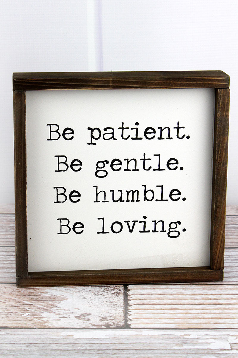 8 x 8 'Patient Gentle Humble Loving' Wood Framed Sign