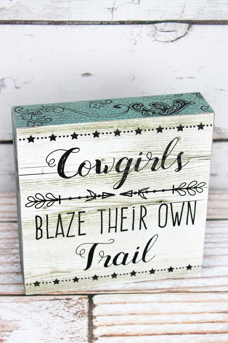 6 x 6 'Cowgirls Blaze Their Own Trail' Wood Block Sign