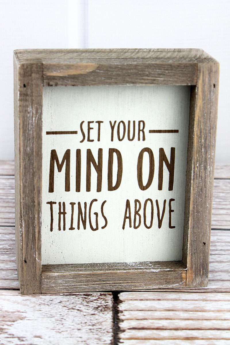 6 x 5 'Set Your Mind On Things Above' Wood Framed Box Sign