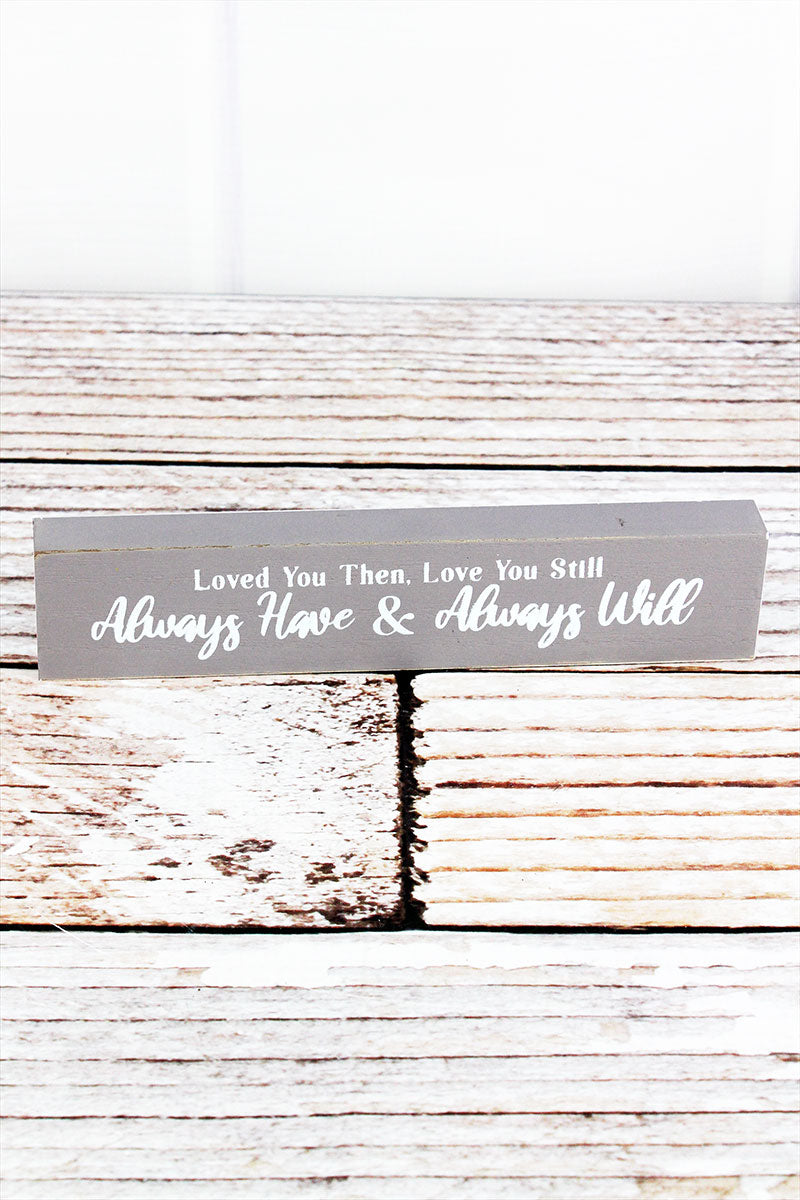 1.5 x 7.25 'Always Have & Always Will' Wood Block Sign