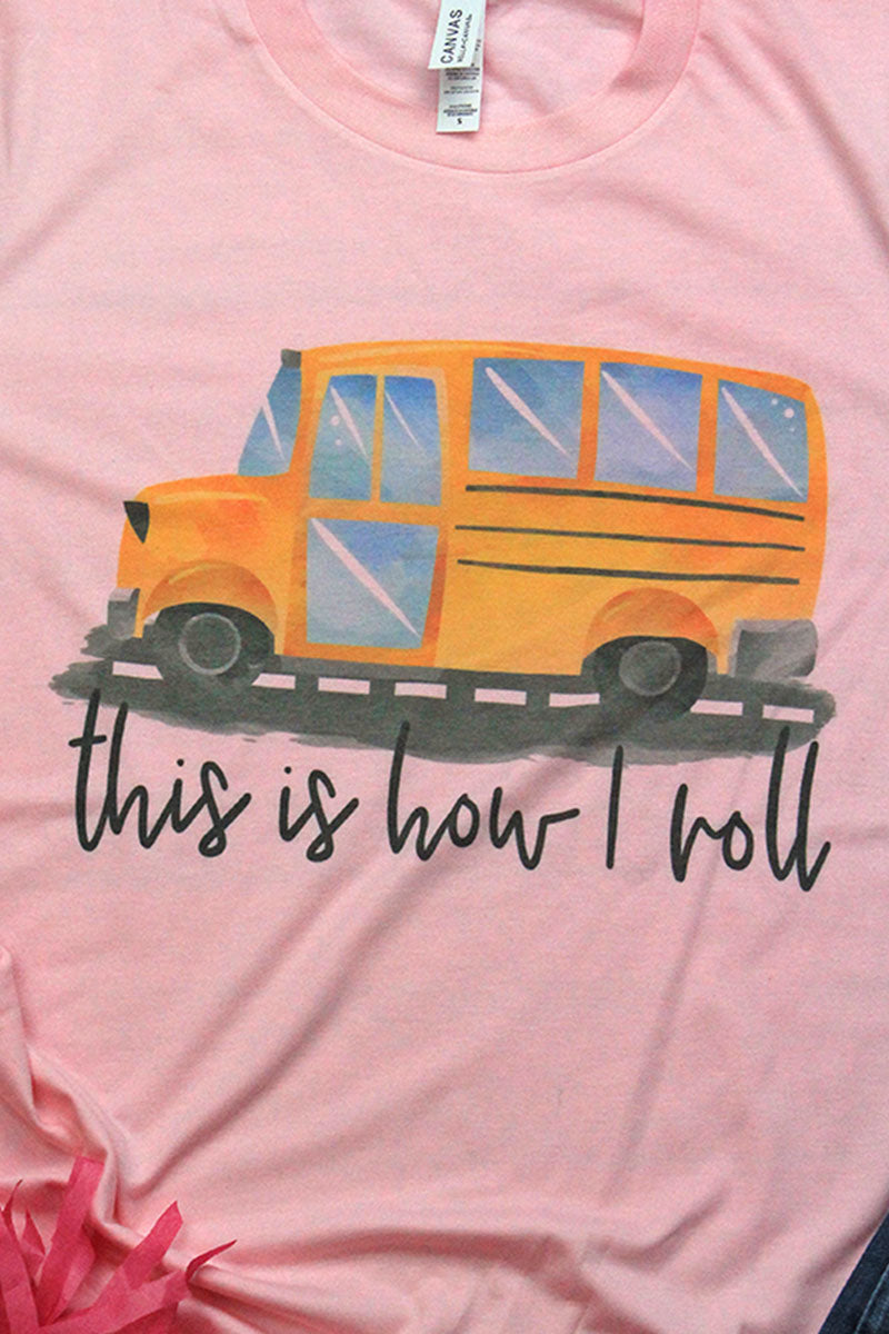 School Bus This Is How I Roll Tri-Blend Short Sleeve Tee