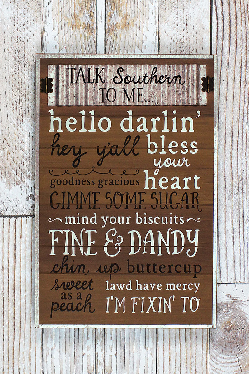 22 x 14.75 'Talk Southern To Me' Wood with Tin Wall Sign