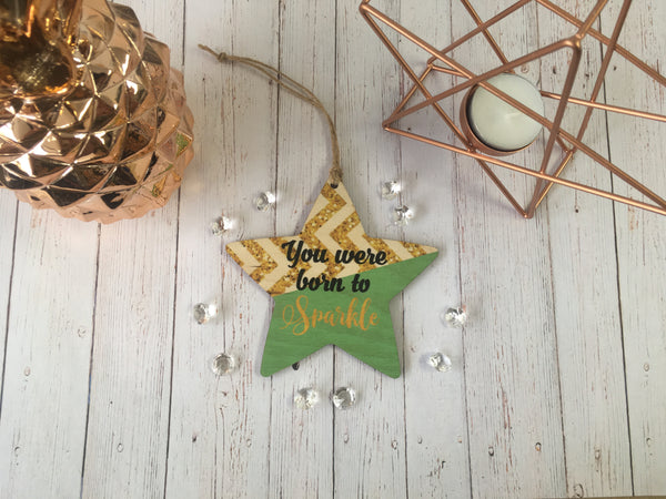 Wooden hanging Star - You were Born to Sparkle DD416