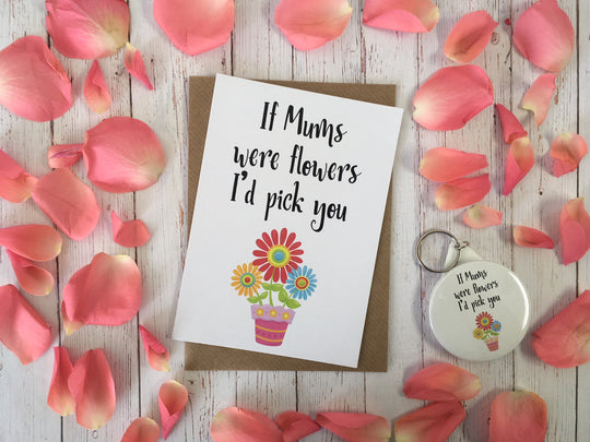 A6 postcard print  - If Mums Were Flowers -  DD256