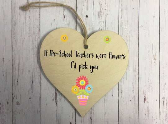 Wooden Hanging Heart - If Pre-school Teachers Were Flowers DD320