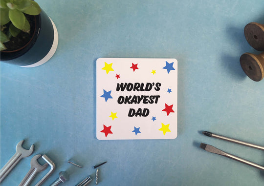 Personalised Coaster - Worlds Okayest Dad - DD530