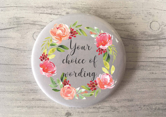 Custom Bespoke Personalised Badge Magnet Keyring Mirror Cute Retro Hen Stag Do Birthday Party Gift Present Wedding Favour Floral Wreath