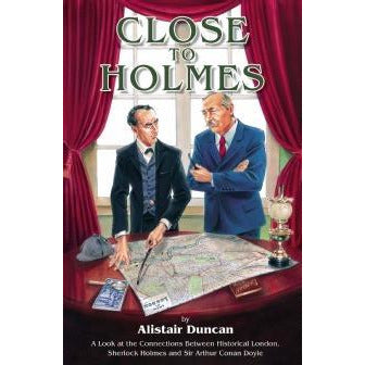 Close To Holmes - Sherlock Holmes and Historical London Book - Sherlock Holmes Books